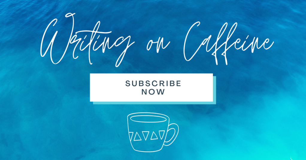Writing On Caffeine - a Writing Advice Newsletter - Signup Now!